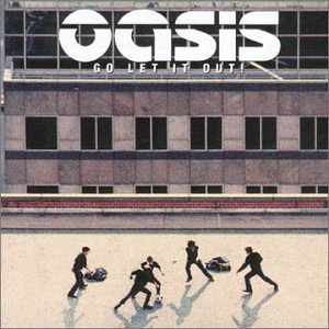 Oasis_Go_Let_It_Out