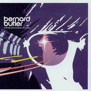 Bernard Butler - Friends & Lovers